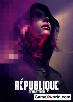 Republique remastered (2015/Rus/Eng/Repack)